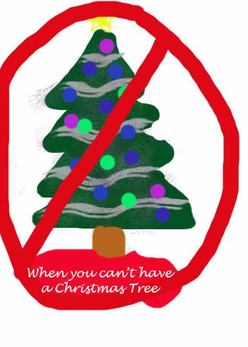 When You Can't Have a Christmas Tree…