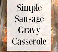 A Simple Sausage Gravy Casserole