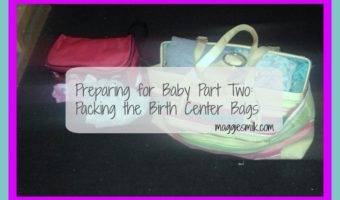 Preparing for Baby Part 2: Packing the Birth Center Bags