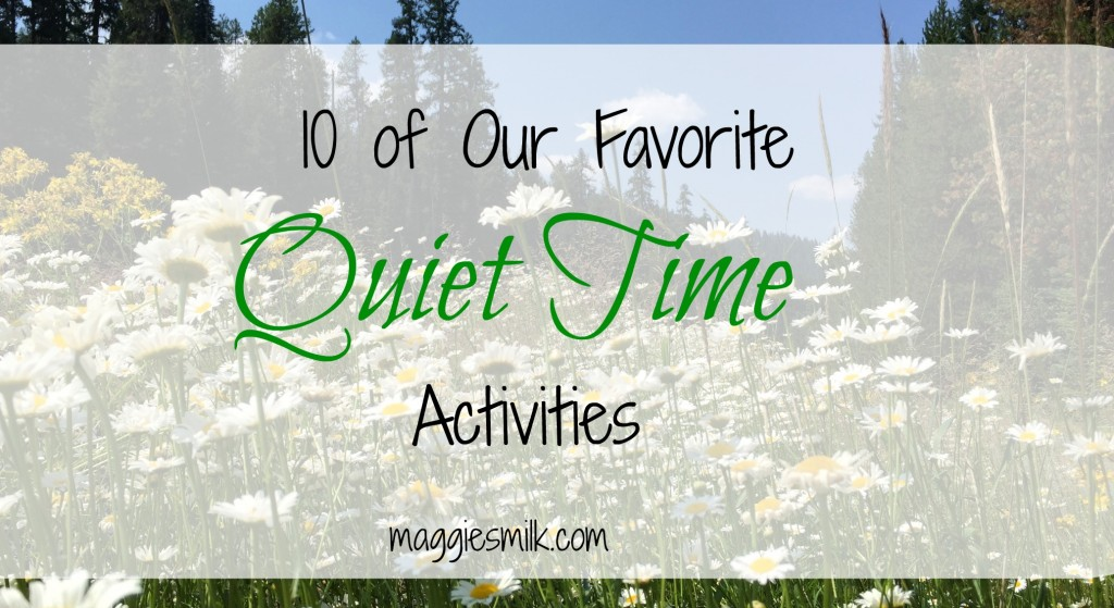 Our 10 Favorite Quiet Time Activities