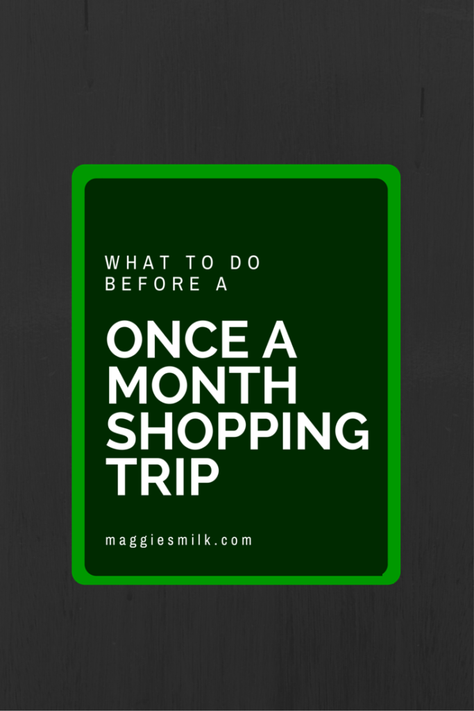 What to Do Before a Once a Month Shopping Trip to Make it a Success. Click to read.