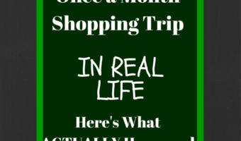 Once a Month Shopping Trip: In Real Life