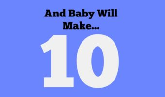 And Baby Makes…..10!
