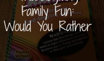 Thanksgiving Family Fun: Would You Rather