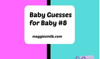 Baby Guesses for Baby Number Eight