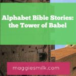 Alphabet Bible Stories: The Tower of Babel
