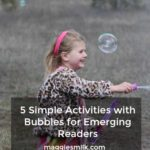 5 Simple Activities with Bubbles for Emerging Readers