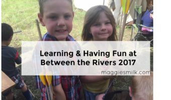 Learning & Having Fun at Between the Rivers 2017
