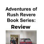 Adventures of Rush Revere Book Series: Review