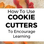 How to Use Cookie Cutters to Encourage Learning