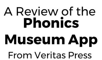 A Review of the Phonics Museum App from Veritas Press