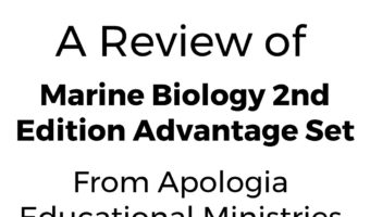 A Review of The Marine Biology 2nd Edition Advantage Set from Apologia Educational Ministries