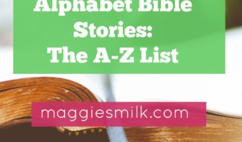 Looking for a list of alphabet Bible stories? Here you go!