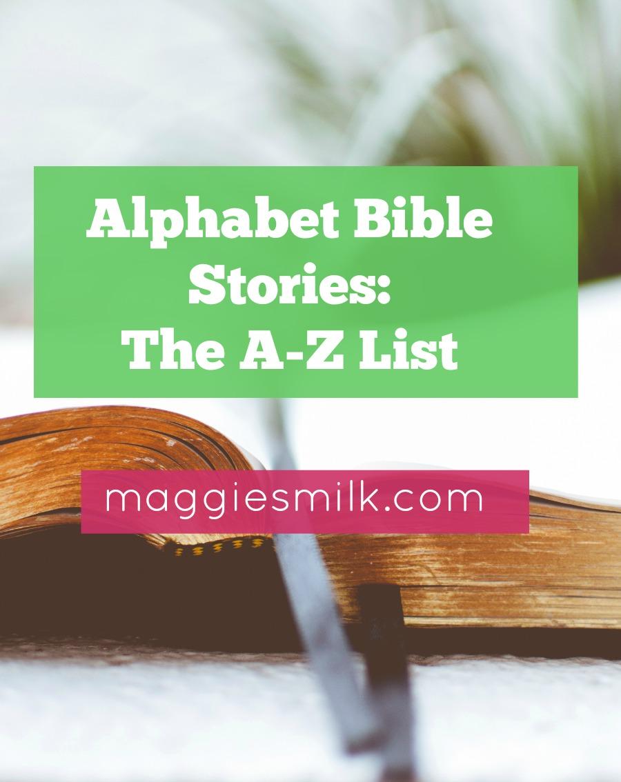 Alphabet Bible Stories: The A-Z List - Maggie's Milk
