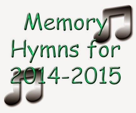 Memory Hymns for 2014-2015 School Year
