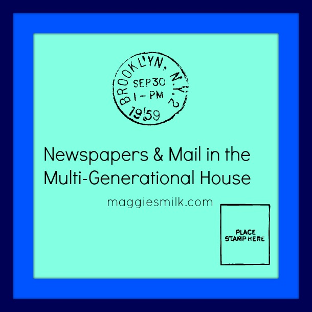 Newspapers & Mail in the Multi-Generational House