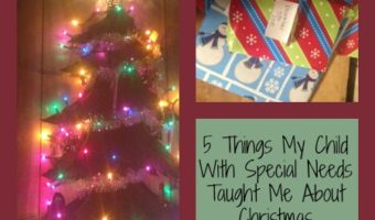 5 Things My Child With Special Needs Taught Me About Christmas