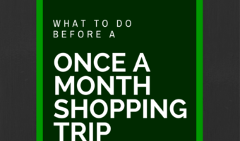 What to Do Before a Once a Month Shopping Trip