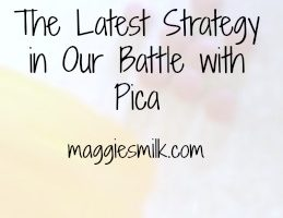 The latest strategy in our battle against Pica. What are we doing now? Click through to read.