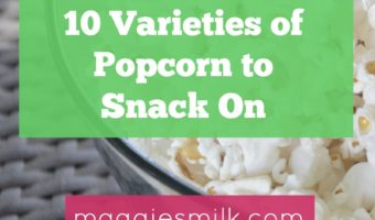 Tired of plain old popcorn? Here are ten varities of popcorn to snack on.