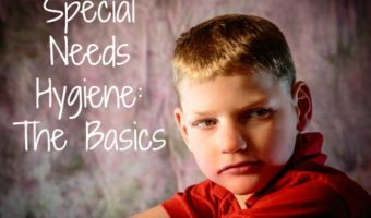 Special Needs Hygiene: The Basics