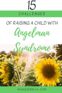 15 challenges from raising a child with Angelman Syndrome