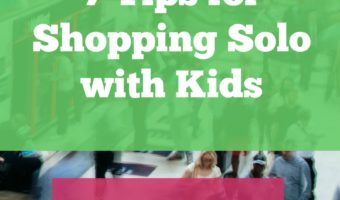7 Tips for Shopping Solo with Kids