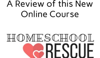 Homeschool Rescue: A Review of this New Online Course