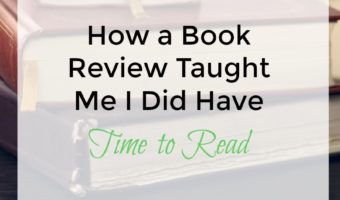 How a Book Review Taught Me I Did Have Time to Read