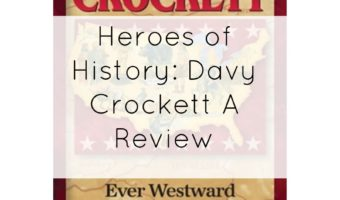 Heroes of History: Davy Crockett A Review