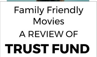 Family Friendly Movies: A Review of Trust Fund