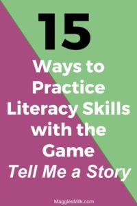 The cards in the game Tell Me a Story are perfect for practicing a variety of literacy skills. Here are 15 my kids enjoy.