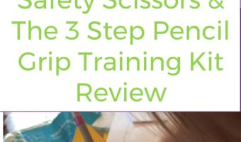The Ultra Safe Safety Scissors & The 3 Step Pencil Grip Training Kit Review