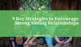 9 Key Strategies to Encourage Strong Sibling Relationships