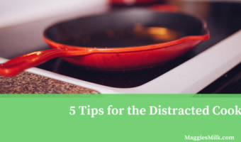 5 Tips for the Distracted Cook