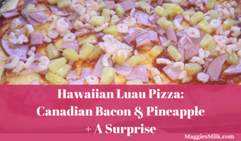 Hawaiian Luau Pizza: Canadian Bacon & Pineapple + A Surprise