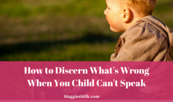 How to Discern What's Wrong When You Child Can't Speak