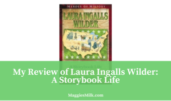 My Review of Laura Ingalls Wilder: A Storybook Life