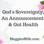 God's Sovereignty, an Announcement, and Gut Health