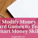 How I Modify Money Based Board Games to Teach Smart Money Skills