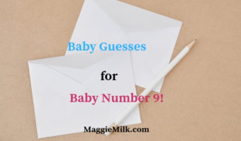 Baby Guesses for Baby Number Nine!