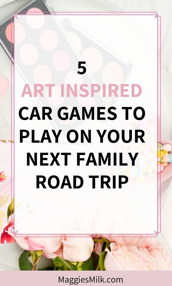 5 art inspired car games to play on your next family road trip